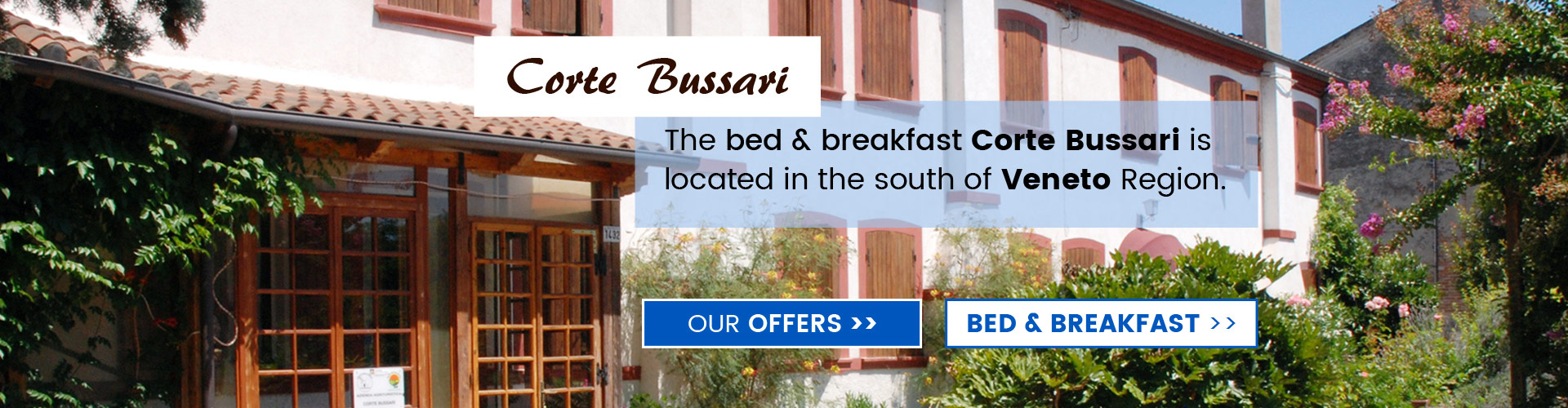Bed & breakfast Corte Bussari is located in the south of Veneto Region